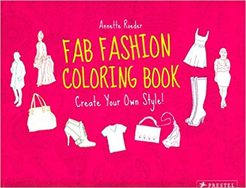 Fab Fashion Coloring Book: Create Your Own Style!: Prestel Publishing:  9783791371276: Amazon.com: Books
