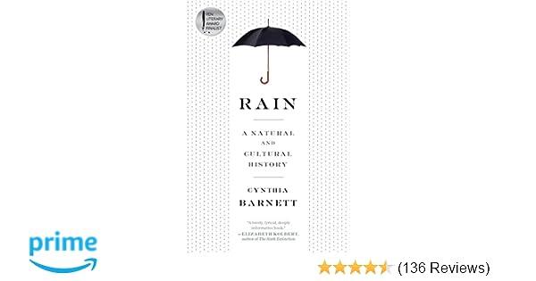 Rain: A Natural and Cultural History: Cynthia Barnett