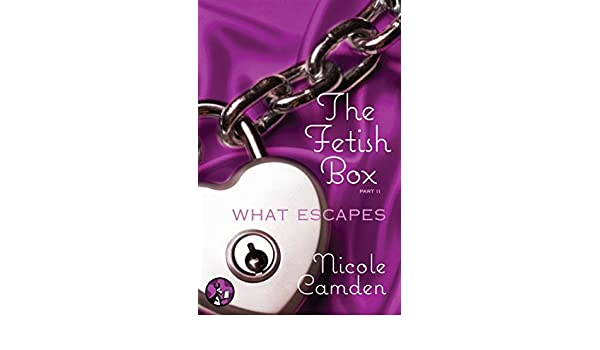The fetish box part two what escapes ebook nicole camden the fetish box part two what escapes ebook nicole camden amazon kindle store fandeluxe PDF