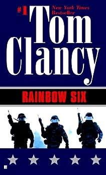 Rainbow Six (John Clark series Book 2) by [Clancy, Tom]
