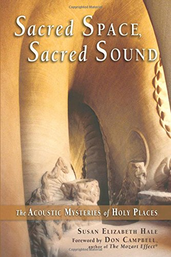 Sacred Space, Sacred Sound: The Acoustic Mysteries of Holy Places