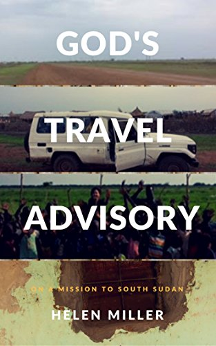 God's Travel Advisory: On a Mission to South Sudan