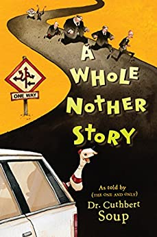 A Whole Nother Story (Whole Nother Story Series Book 1) by [Soup, Dr. Cuthbert]