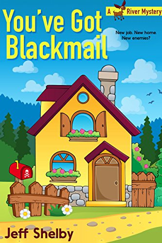 You've Got Blackmail (A Moose River Mystery Book 5)