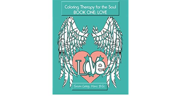 Coloring Therapy for the Soul: Coloring Book One: Love: 1 ...