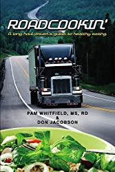 Roadcookin': A Long Haul Driver's Guide to Healthy Eating