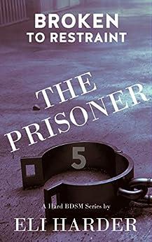 Prisoner Broken Restraint Hard BDSM ebook product image