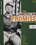 The American Promise: A Concise History, Volume 1 5e & LaunchPad for The American Promise: A Concise History, Volume 1 5e (Access Card)