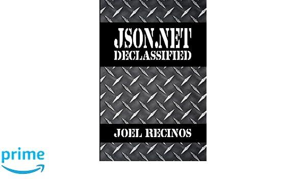 Json NET Declassified: Joel Recinos: 9780692094211: Amazon