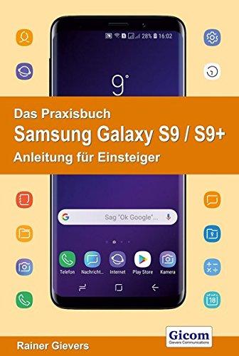 Das Praxisbuch Samsung Galaxy S9 / S9+ - Anleitung für Einsteiger