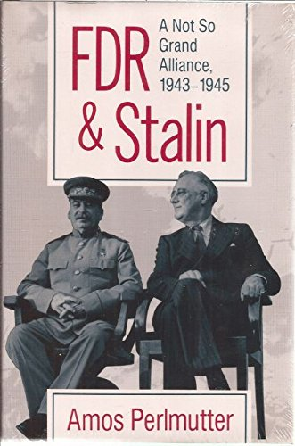 FDR & Stalin: A Not So Grand Alliance, 1943–1945