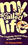 My So-called Life: the Tragically Normal Diary of Rachel Riley by Joanna Nadin front cover