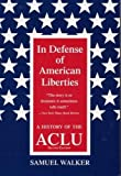 In Defense of American Liberties, Second Edition: A History of the ACLU