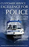 Customer Service Excellence for Police: 101 Tips on Policing in Cross-Cultural Communities