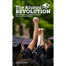 The Alumni Revolution: Re-Thinking Alumni Relations In A Digital World