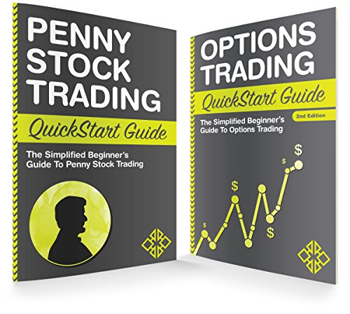 - Penny Stock Trading & Options Trading QuickStart Guides: The Simplified Beginner Guides to Penny Stock Trading & Options Trading (Penny Stocks, Options Trading)