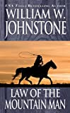 Law of the Mountain Man, William W. Johnstone, 0786025727