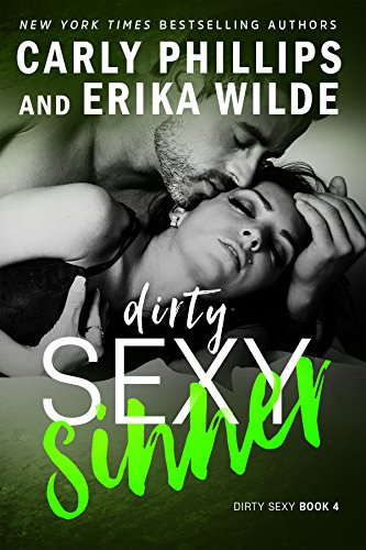 Dirty Sexy Sinner (A Dirty Sexy Novel Book 4) by [Phillips, Carly, Wilde, Erika]