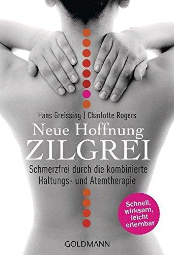 Neue Hoffnung Zilgrei: Schmerzfrei durch die kombinierte Haltungs- und Atemtherapie