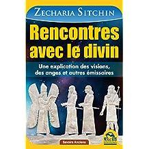Rencontres avec le divin: Une explication des visions, des anges et autres émissaires (Savoirs Anciens) (French Edition)