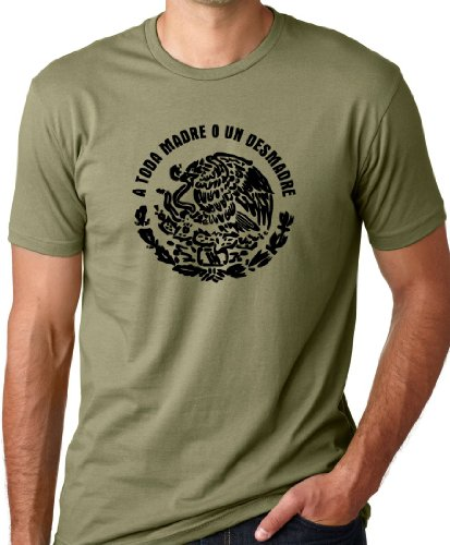 A Toda Madre o un Desmadre Funny Mexican T-shirt Spanish Humor Tee Olive M