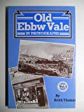 Old Ebbw Vale in Photographs, Thomas, Keith, 0900807660