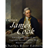 Captain James Cook: The Life and Legacy of the Legendary British Explorer Who Discovered Hawaii