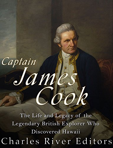 B.O.O.K Captain James Cook: The Life and Legacy of the Legendary British Explorer Who Discovered Hawaii<br />[D.O.C]