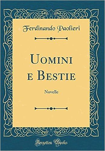Uomini e bestie (Italian Edition)