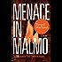 Menace In Malmö: The Fifth Inspector Anita Sundström Mystery (The Malmö Mysteries Book 5)