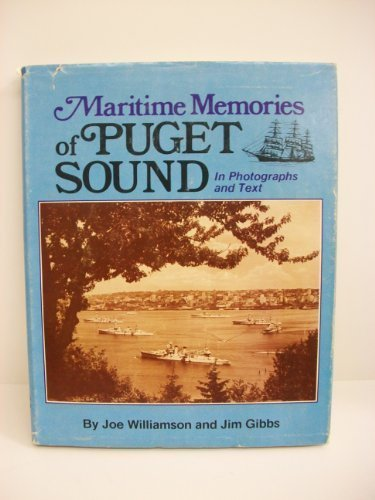 Maritime Memories of Puget Sound: In Photographs and Text, Williamson, Joe