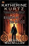 img - for Knights of the Blood (Knights of Blood) by Kurtz, Katherine, MacMillan, Scott(July 2, 1993) Mass Market Paperback book / textbook / text book