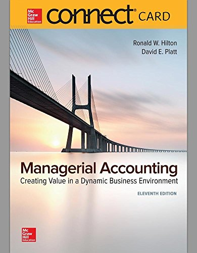 Connect 1-Semester Access Card For Managerial Accounting: Creating Value In A Dynamic Business Environment