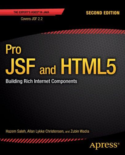 Pro JSF and HTML5, 2nd Edition by Allan Lykke Christensen , Hazem Saleh , Zubin Wadia, Publisher : Apress