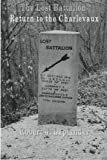 The Lost Battalion: Return to the Charlevaux