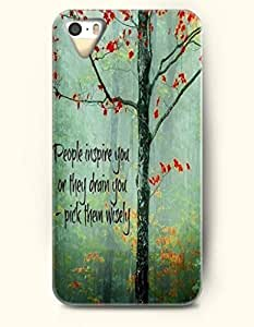 iPhone 5 5S Hard Case (iPhone 4s Excluded) **NEW** Case with Design People Inspire You Or They Drain You Pick Them Wisely- ECO-Friendly Packaging - Life Quotes Series (2014) Verizon, AT&T Sprint, T-mobile