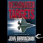 Designated Targets: Axis of Time, Book 2 | John Birmingham