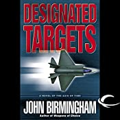 Designated Targets: Axis of Time, Book 2 | John Birmingham