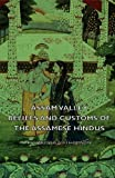 Assam Valley - Beliefs and Customs of the Assamese Hindus, R. C. Muirhead Thomson, 1406753076