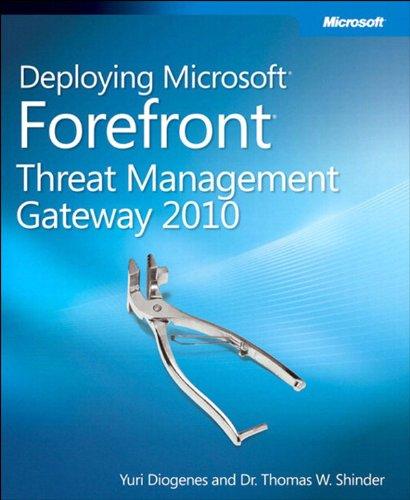 Download Deploying Microsoft Forefront Threat Management Gateway 2010 Pdf