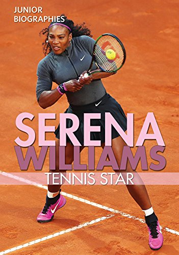 Search : Serena Williams: Tennis Star (Junior Biographies)