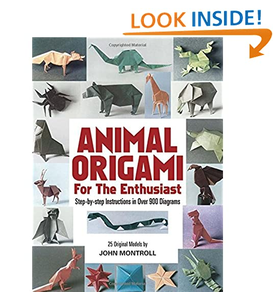 Animal Origami For The Enthusiast Step By Instructions In Over 900 Diagrams 25 Original Models Dover Papercraft