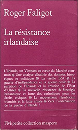 La résistance irlandaise, 1916-1976 pdf, epub ebook