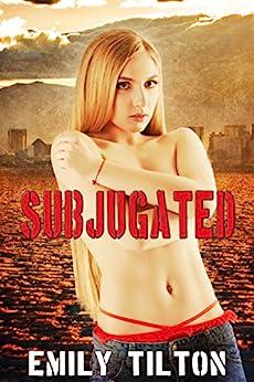 Subjugated by [Tilton, Emily]
