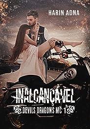 INALCANÇÁVEL - Devils Dragons MC 1
