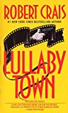 Lullaby Town : An Elvis Cole Novel