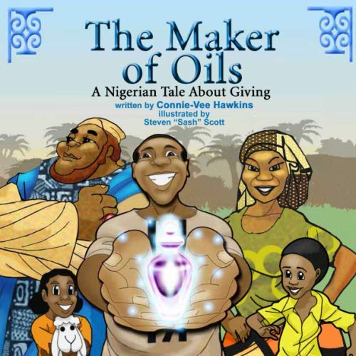 The Maker of Oils: A Nigerian Tale About Giving (Bedtimes Story Fiction Children's Picture Book)