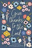 Christian Gratitude Journal for Women: Give