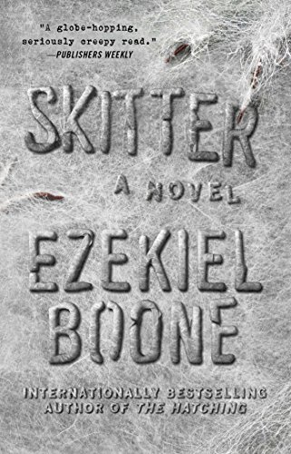 Skitter: A Novel (The Hatching Series Book 2)