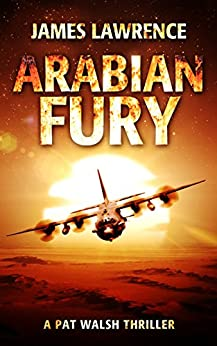 Arabian Fury: A Pat Walsh Thriller by [Lawrence, James]